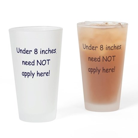 Under 8 in, don't apply Pint Glass