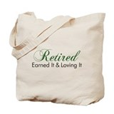 Retired Earned It Tote Bag