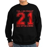 21st Birthday Sweatshirt