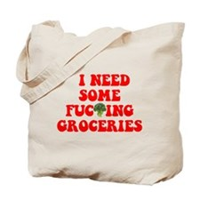 I Need Groceries Tote Bag