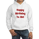 Happy Birthday To Me! Red Hoodie Sweatshirt