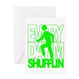 Everyday I'm Shufflin Green Greeting Card