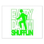 Everyday I'm Shufflin Green Small Poster