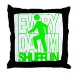 Everyday I'm Shufflin Green Throw Pillow