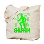 Everyday I'm Shufflin Green Tote Bag