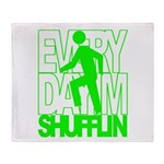 Everyday I'm Shufflin Green Throw Blanket