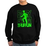 Everyday I'm Shufflin Green Sweatshirt (dark)