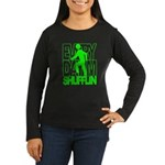 Everyday I'm Shufflin Green Women's Long Sleeve Da