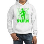 Everyday I'm Shufflin Green Hooded Sweatshirt