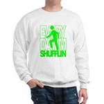 Everyday I'm Shufflin Green Sweatshirt