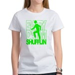 Everyday I'm Shufflin Green Women's T-Shirt