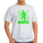 Everyday I'm Shufflin Green Light T-Shirt