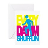 Everyday I'm Shufflin South B Greeting Card