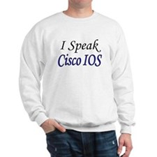 """I Speak Cisco IOS"" Sweatshirt"