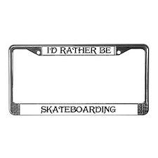 Rather Be Skateboarding License Plate Frame