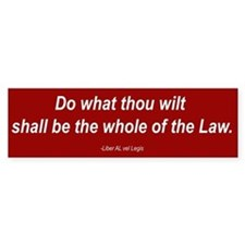 """Do what thou wilt..."" Bumper Bumper Sticker"