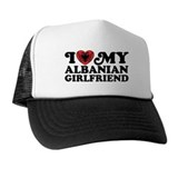 I Love My Albanian Girlfriend Trucker Hat