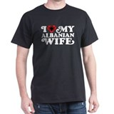 I Love My Albanian Wife T-Shirt