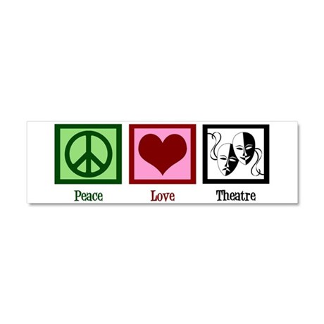 Peace Love Theatre Car Magnet 10 x 3