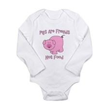 Pigs Are Friends Not Food Long Sleeve Infant Bodys