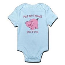 Pigs Are Friends Not Food Infant Bodysuit
