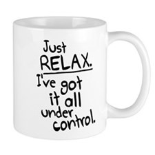 I've got it under control. Mug