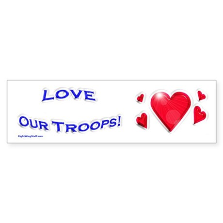 """Love Our Troops"" Bumper Sticker"