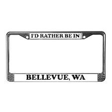 Rather be in Bellevue License Plate Frame
