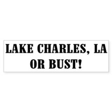 Lake Charles or Bust! Bumper Bumper Sticker