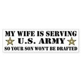 U.S. Army - My Wife is serving Bumper Bumper Sticker