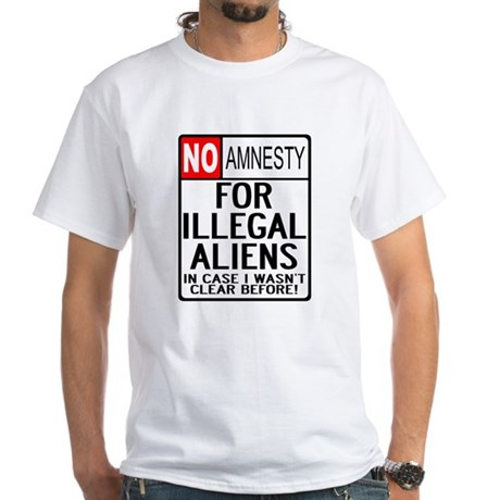 NO AMNESTY FOR ILLEGALS White T-Shirt