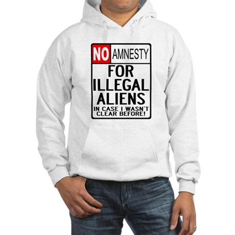 NO AMNESTY FOR ILLEGALS Hooded Sweatshirt