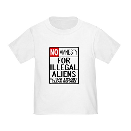 NO AMNESTY FOR ILLEGALS Toddler T-Shirt