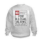 NO AMNESTY FOR ILLEGALS Kids Sweatshirt
