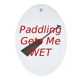 PaddlingGetsMeWet Ornament (Oval)