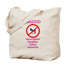 Moms Against Daughters Dating Democrats Tote Bag