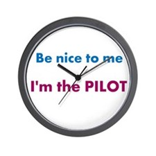 Be Nice to Me, I'm the Pilot Wall Clock