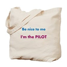 Be Nice to Me, I'm the Pilot Tote Bag