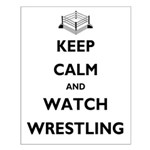 Keep Calm and Watch Wrestling Small Poster
