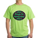 God Works In Mysterious Ways Green T-Shirt