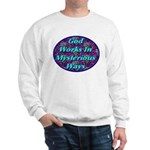 God Works In Mysterious Ways Sweatshirt