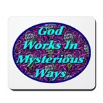 God Works In Mysterious Ways Mousepad