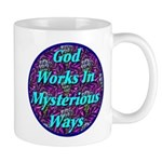God Works In Mysterious Ways Mug