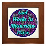 God Works In Mysterious Ways Framed Tile