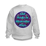 God Works In Mysterious Ways Kids Sweatshirt