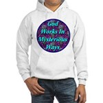God Works In Mysterious Ways Hooded Sweatshirt
