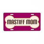 Mastiff Mom Pet Gift License Plate