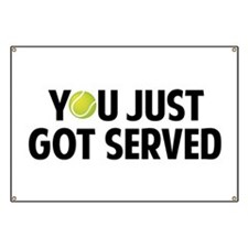 You just got served-Tennis Banner
