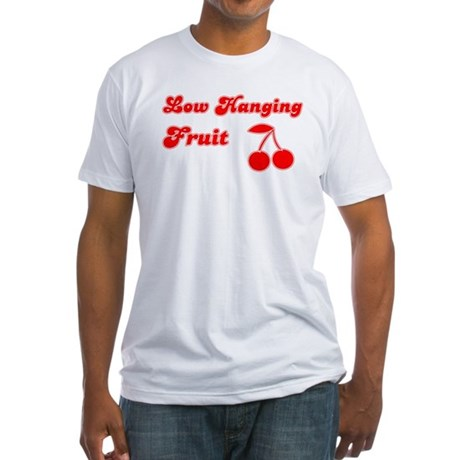 Low Hanging Fruit Fitted T-Shirt