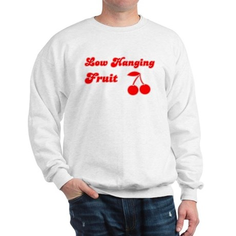 Low Hanging Fruit Sweatshirt